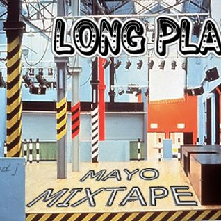 Long Play Mixtape Mayo 2014