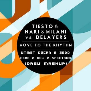 Tiesto & Nari & Milani vs. Delayers vs Ummet Ozcan vs Zedd - Move To The Rhythm (DASU Mashup)