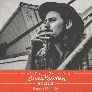 THE BLUES KITCHEN RADIO: 25 JULY 2016