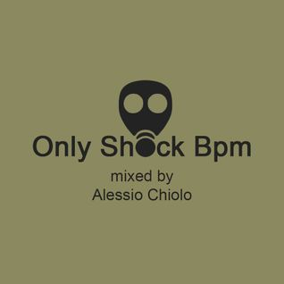 Only Shock Bpm - Episode #021 (2K15 Welcome Mix)