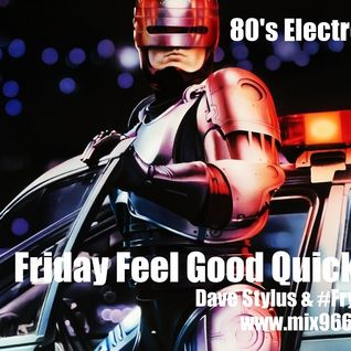 Friday Feel Good Quick Mix ~ 80's Electro Funk