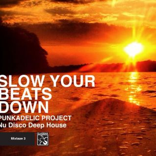 Slow.Your.Beats.Down(Mixpate3.October2013)