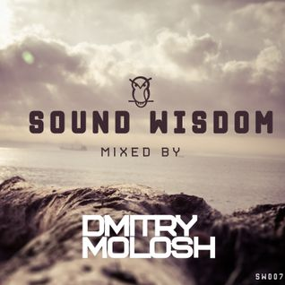 Sound Wisdom 007 - Dmitry Molosh
