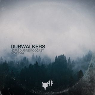 30042014 DubWalkers - DUBINE podcast #002