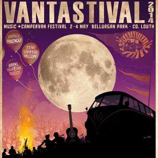 Vantastival Festival DJ Set 03/05/14 Part 1