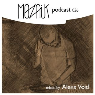 Mozaik Podcast 026 - Alexs Void