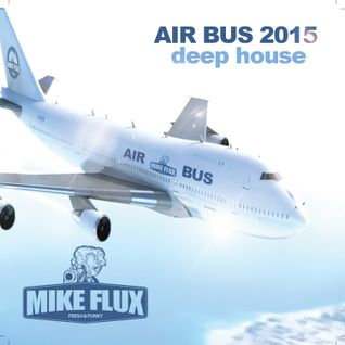 Mike Flux - Air Bus (Original Mix)