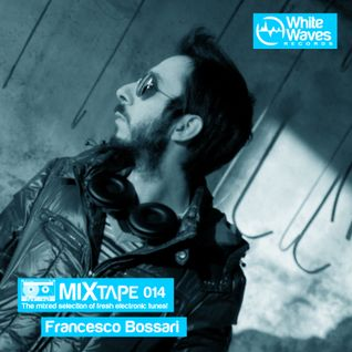 Mixtape_014 - Francesco Bossari (aug.2013)