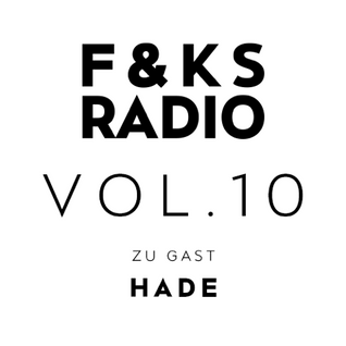F&KS Radio Vol. 10 // HADE