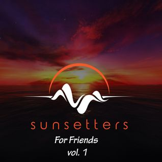 Sunsetters - For Friends vol. 1 official promo mix