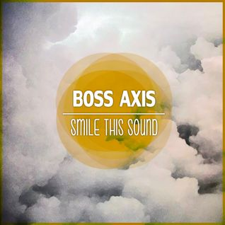 Boss Axis // Smile This Mixtape #20