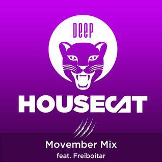 Deep House Cat Show - Movember Mix - feat. Freiboitar