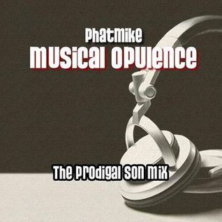 Musical Opulence - The Prodigal Son Mix