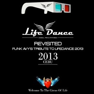 LIFEDANCE REVISITED (Funk Avy's Tribute to LifeDance 2013)