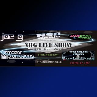 NRG LIVE SHOW - NSB Radio -6TH oct 16 - Joe G and Otto John Holys