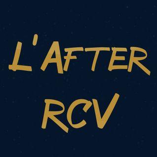 L'After RCV - S01E07 - Le Podcast !