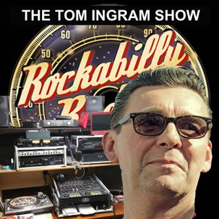 Tom Ingram Rock'n'Roll & Rockabilly Show #22 - May 21st 2016