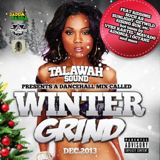 "TALAWAH SOUND - ""WINTER GRIND"" DANCEHALL MIX (DEC.13)"