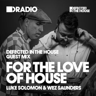 Defected In The House Radio Show 21.10.16 Guest Mix For The Love Of House