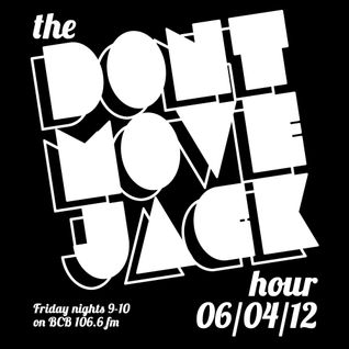 The Dont Move Jack Hour 6/4/2012