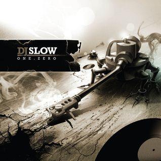 DJ Slow - One.Zero MIX
