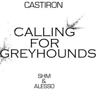 Castiron - Calling For Greyhounds