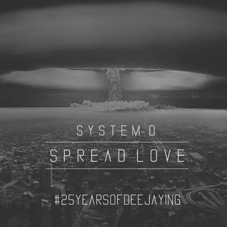// Spread Love \\ mixed by System-D