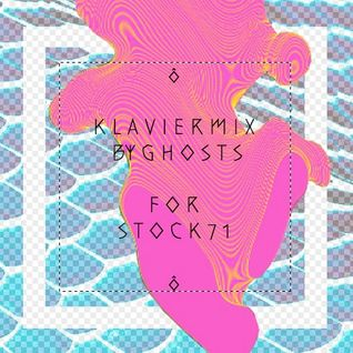 KLAVIER MIX BY GHOSTS FOR STOCK71