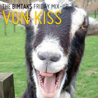 The BimTaks Friday Mix-Up Volume 6 by Von Kiss