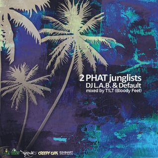 2 Phat Junglists (DJ L.A.B. & Default) mixed by T!LT