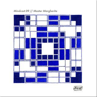 Master Margherita // Mindcast.09