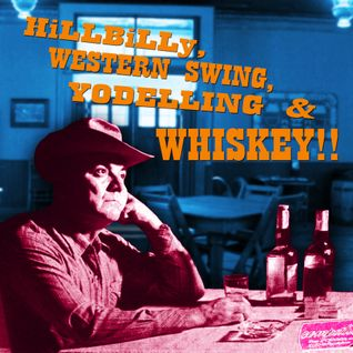 HILLBILLY, WESTERN SWING, YODELLING & WHISKEY!!
