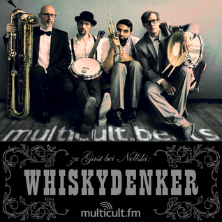MULTICULT.FM | multicult.beats | Whiskydenker zu Gast bei Nellski | Vol.3