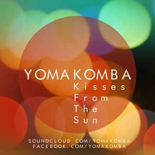 2013-05-14 Yomakomba Kisses From The Sun Guest Mix