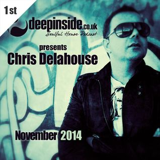 DEEPINSIDE presents CHRIS DELAHOUSE (November 2014)