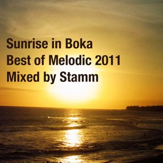 Sunrise in Boka Best of Melodic 2011 Mixed by Stamm