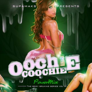 Supamaks.com Presents: Oochie Coochie Power Mix (the body bruking series) vol 2