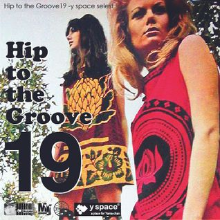 Hip to the Groove19 -y space select