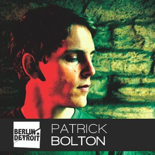 From Berlin To Detroit invites Patrick BOLTON (Onnset - Sonntag Morgen UK)