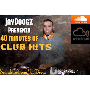 JayDoogz- 40mins Of Club Hits