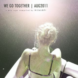 We Go Together - AUG2011