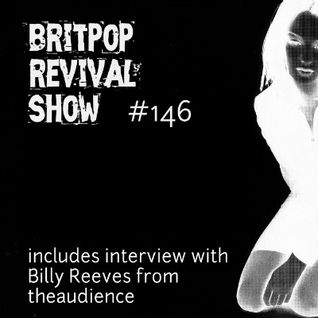Britpop Revival Show #146 24th February 2016