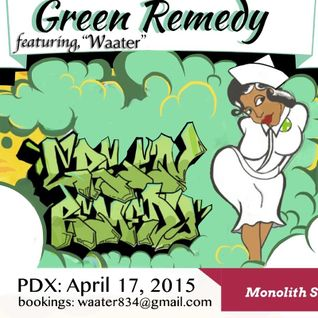 Green Remedy, PDX Live DJ Set 04.17.2015