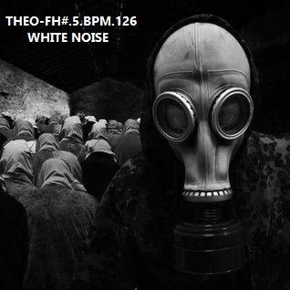 Theo-Fh#5.BPM126.White Noise
