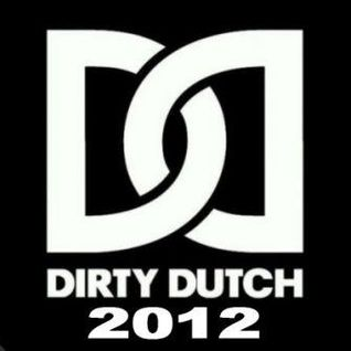 """Dirty Dutch Invasion !"" (Ft. DJ LYTE) Vol.01"