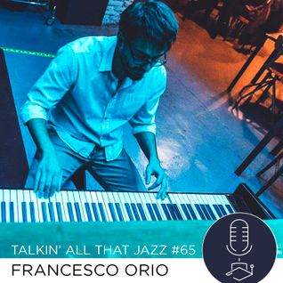 Francesco Orio@Talkin'All That Jazz