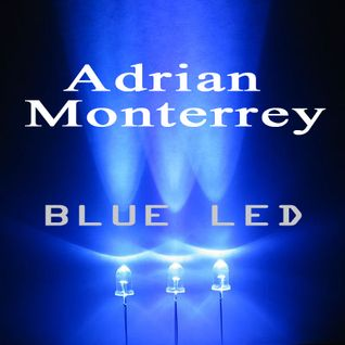 Adrian Monterrey - BLUE LED (House & UK Garage)