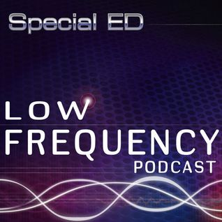 Low Frequency Podcast #21 with Special ED