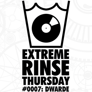 Extreme Rinse Thursday #0007: Dwarde