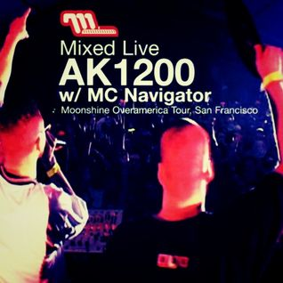 AK1200 W/ MC Navigator ‎– Mixed Live: Moonshine Overamerica, San Francisco